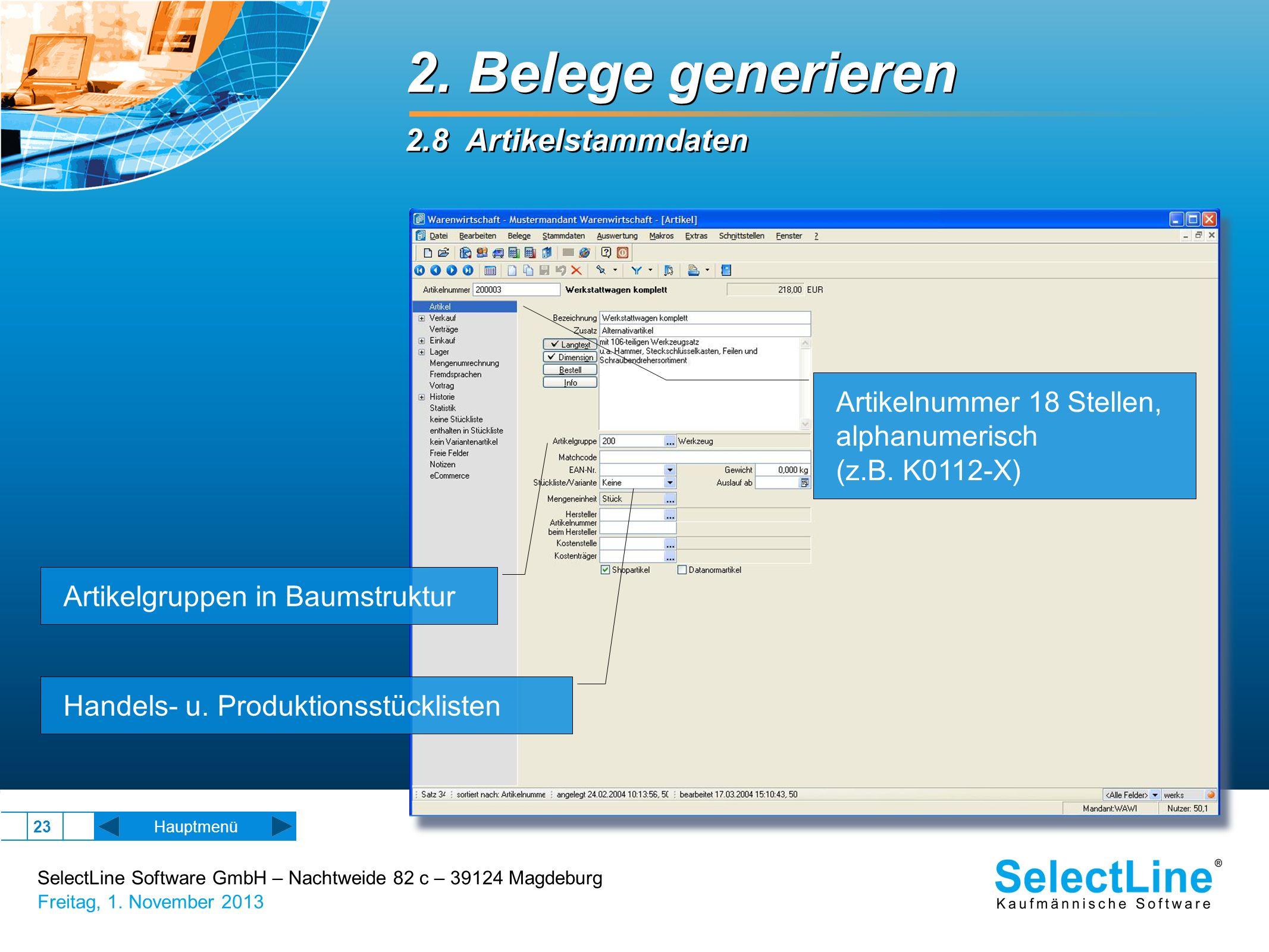 SelectLine Software GmbH – Nachtweide 82 c – 39124 Magdeburg Freitag, 1. November 2013 23 2. Belege generieren 2.8 Artikelstammdaten 2. Belege generie