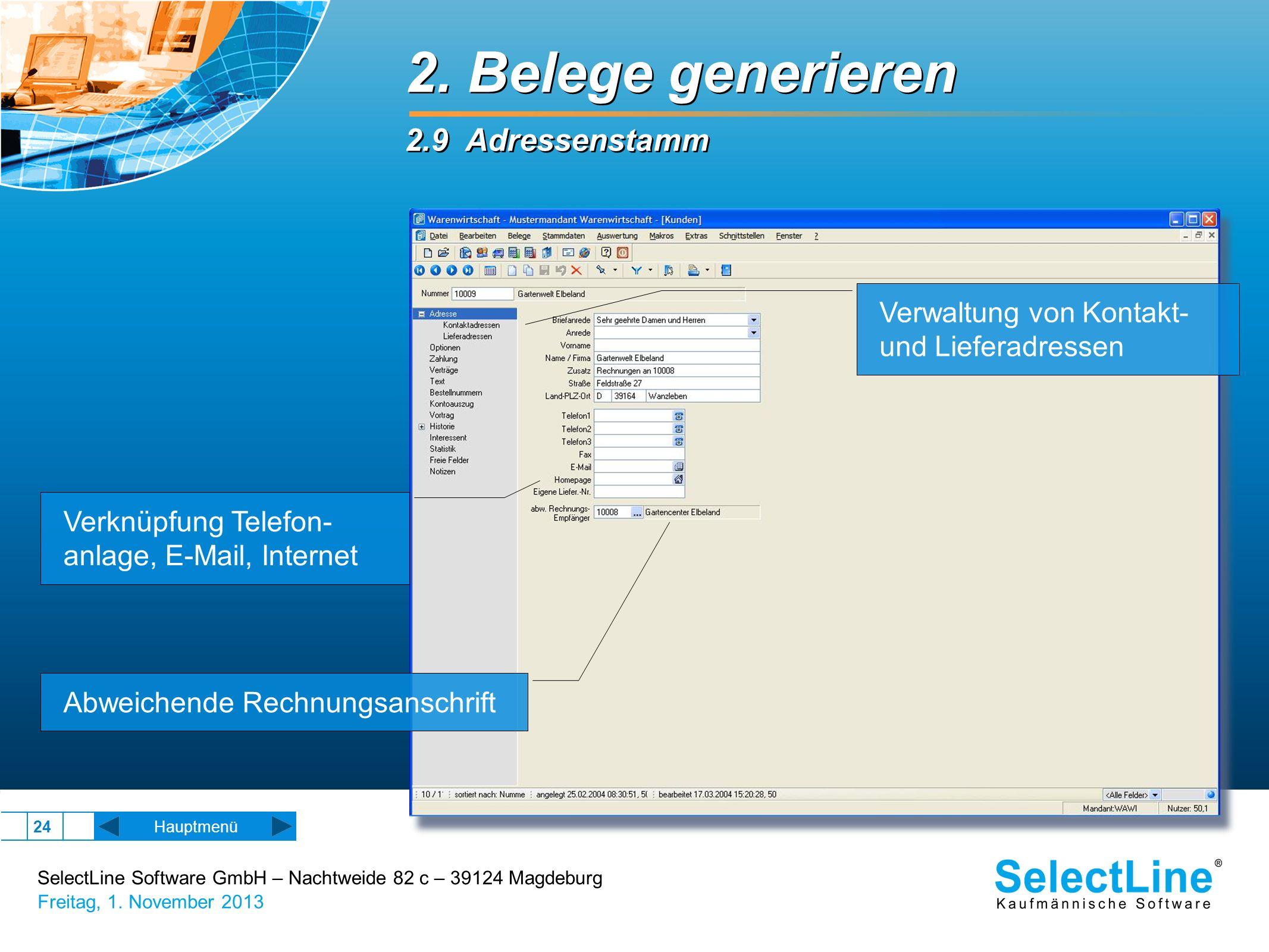 SelectLine Software GmbH – Nachtweide 82 c – 39124 Magdeburg Freitag, 1. November 2013 24 2. Belege generieren 2.9 Adressenstamm 2. Belege generieren