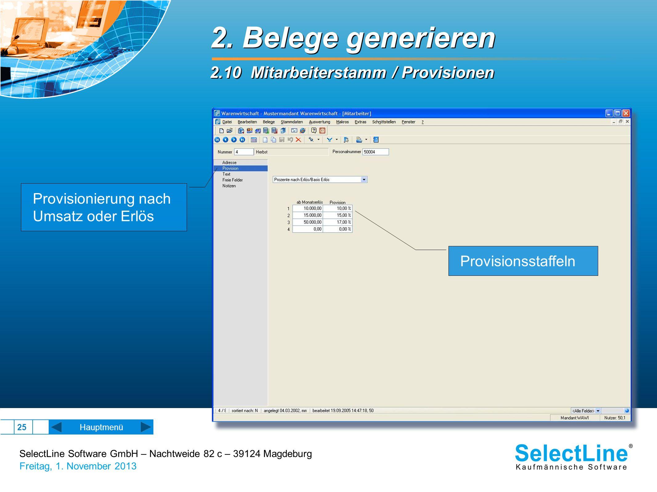 SelectLine Software GmbH – Nachtweide 82 c – 39124 Magdeburg Freitag, 1. November 2013 25 2. Belege generieren 2.10 Mitarbeiterstamm / Provisionen 2.