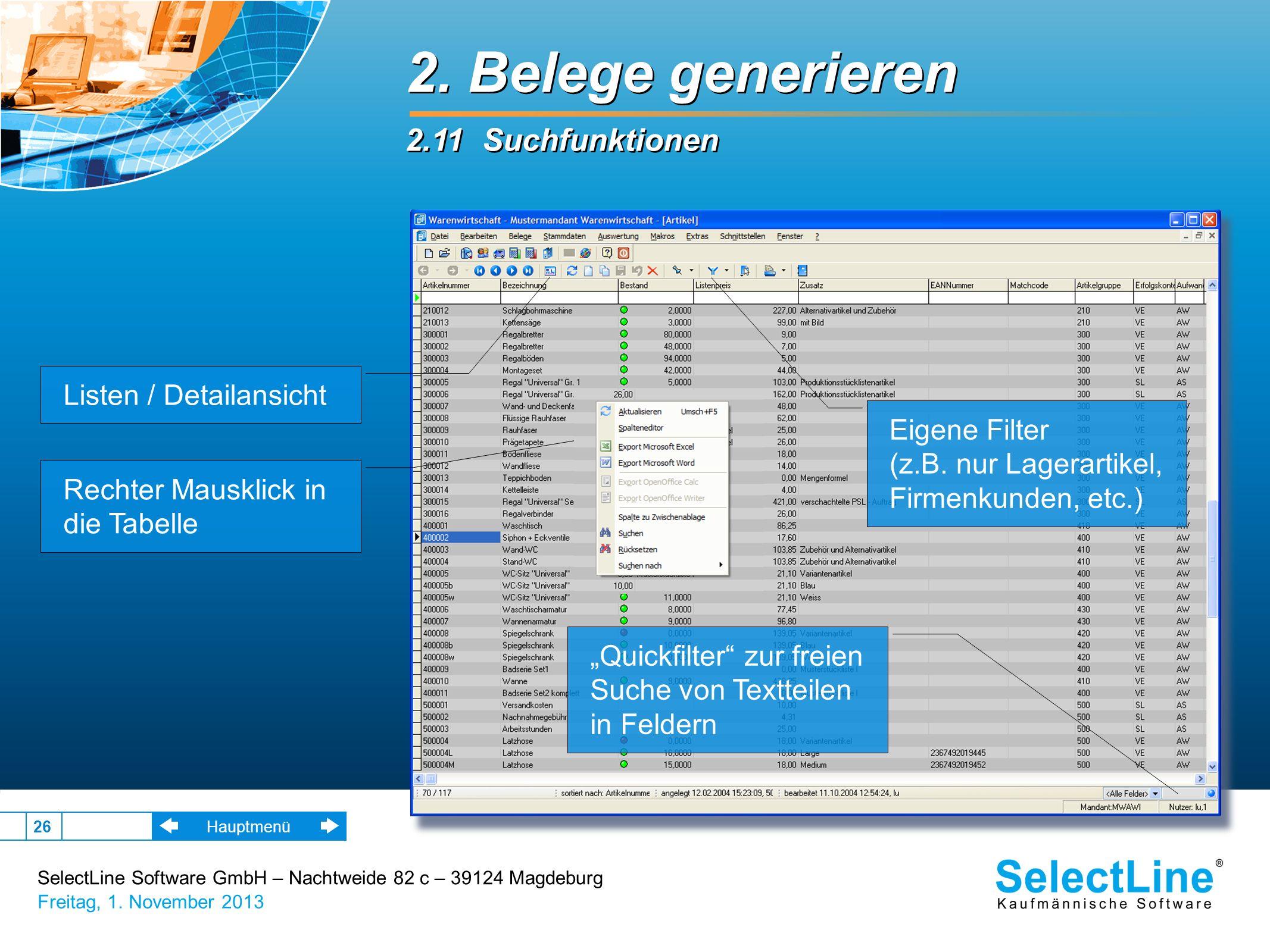 SelectLine Software GmbH – Nachtweide 82 c – 39124 Magdeburg Freitag, 1. November 2013 26 2. Belege generieren 2.11 Suchfunktionen 2. Belege generiere