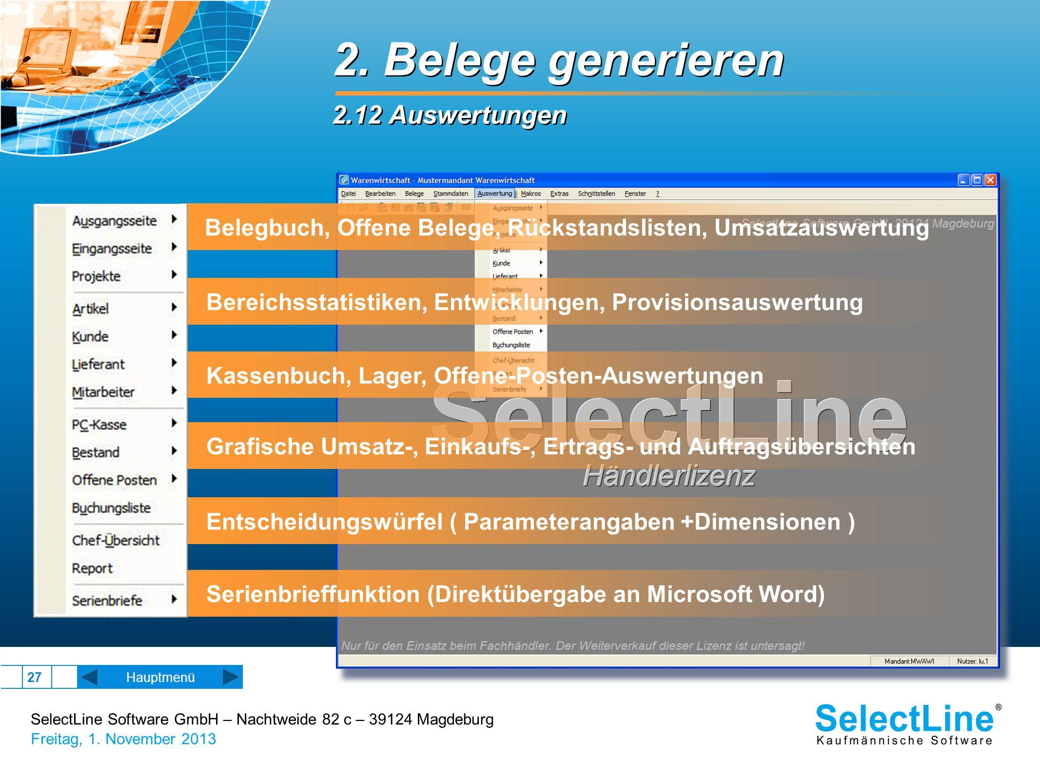 SelectLine Software GmbH – Nachtweide 82 c – 39124 Magdeburg Freitag, 1. November 2013 27 2. Belege generieren 2.12 Auswertungen 2. Belege generieren