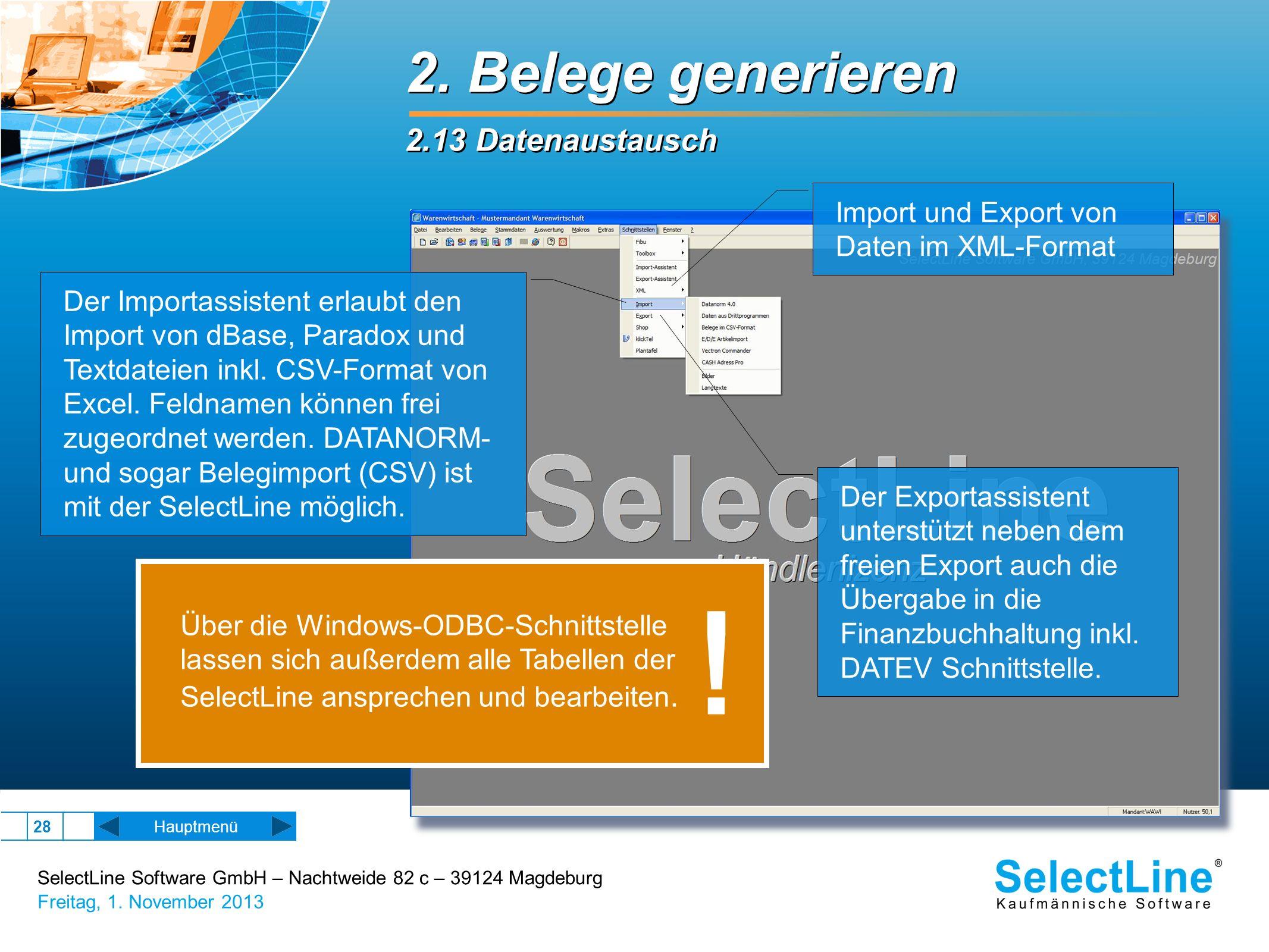 SelectLine Software GmbH – Nachtweide 82 c – 39124 Magdeburg Freitag, 1. November 2013 28 2. Belege generieren 2.13 Datenaustausch 2. Belege generiere