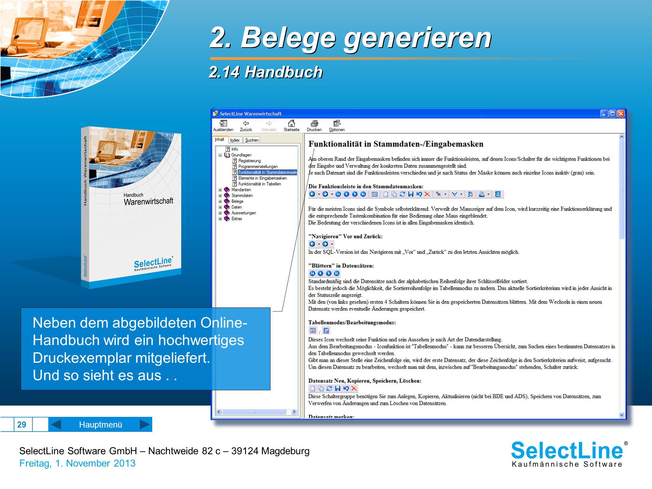 SelectLine Software GmbH – Nachtweide 82 c – 39124 Magdeburg Freitag, 1. November 2013 29 2. Belege generieren 2.14 Handbuch 2. Belege generieren 2.14