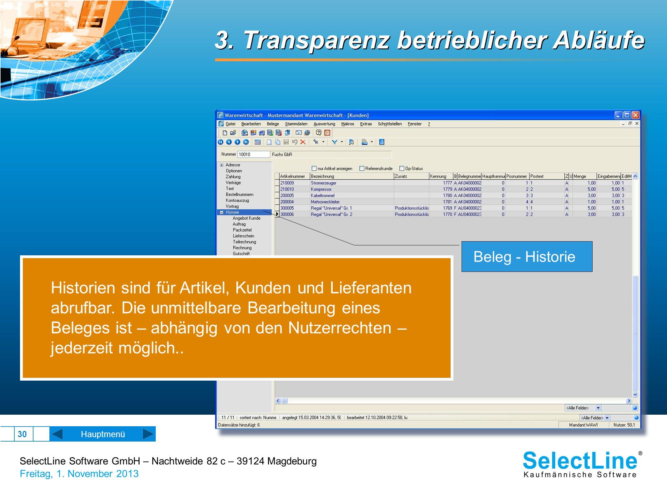 SelectLine Software GmbH – Nachtweide 82 c – 39124 Magdeburg Freitag, 1. November 2013 30 3. Transparenz betrieblicher Abläufe Beleg - Historie Histor