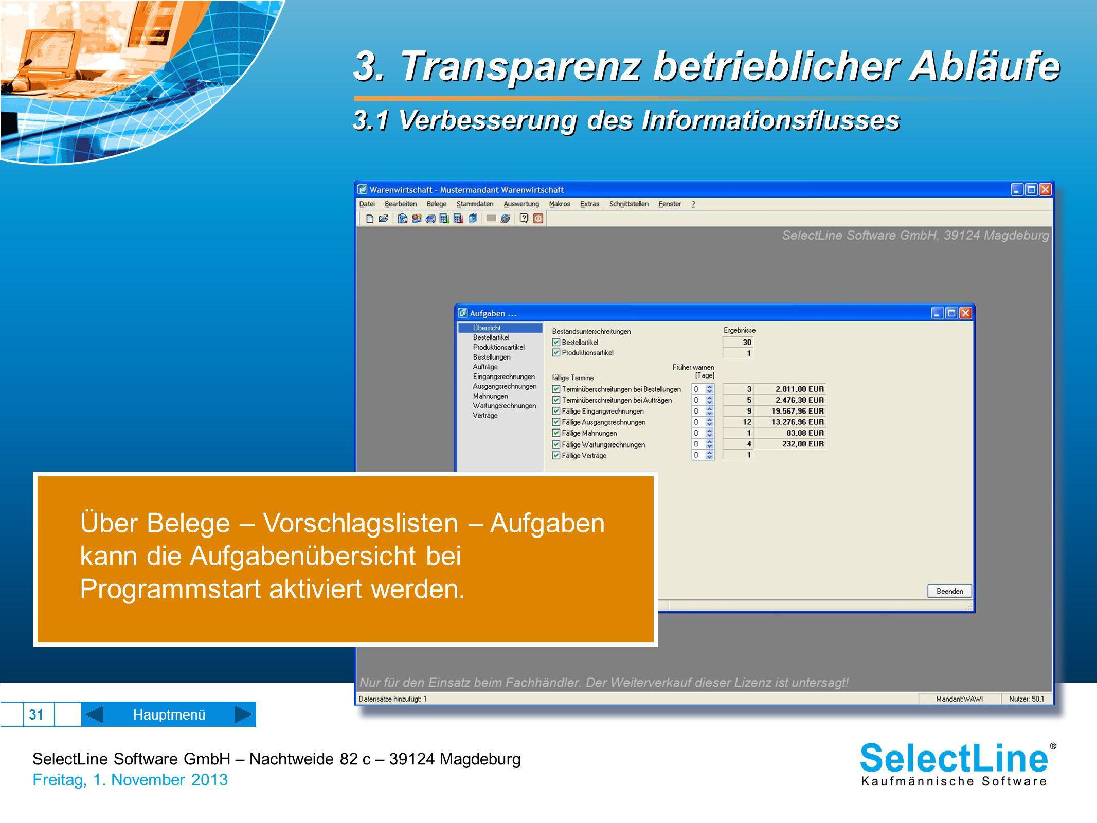 SelectLine Software GmbH – Nachtweide 82 c – 39124 Magdeburg Freitag, 1. November 2013 31 3. Transparenz betrieblicher Abläufe 3.1 Verbesserung des In