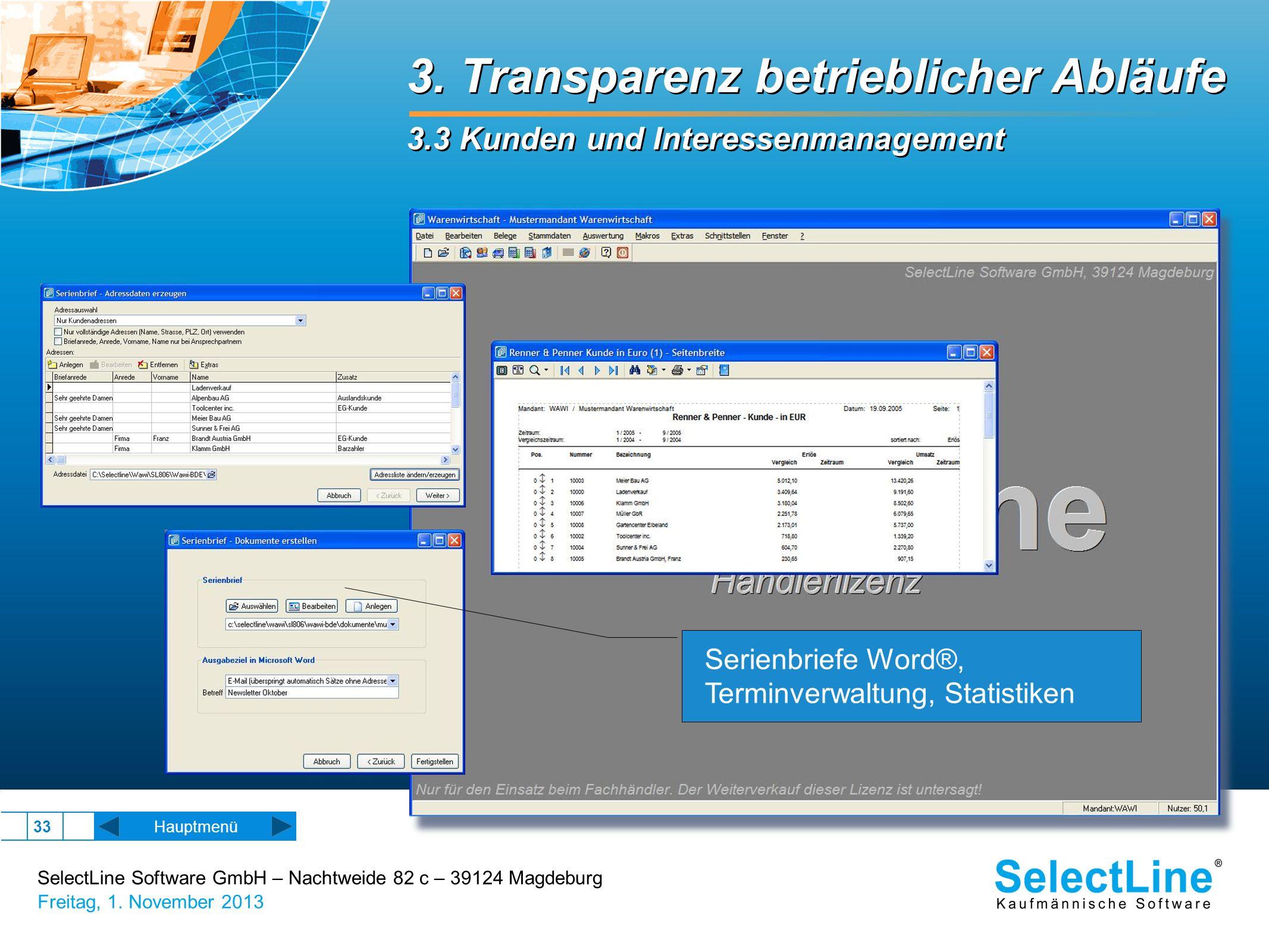 SelectLine Software GmbH – Nachtweide 82 c – 39124 Magdeburg Freitag, 1. November 2013 33 3. Transparenz betrieblicher Abläufe 3.3 Kunden und Interess