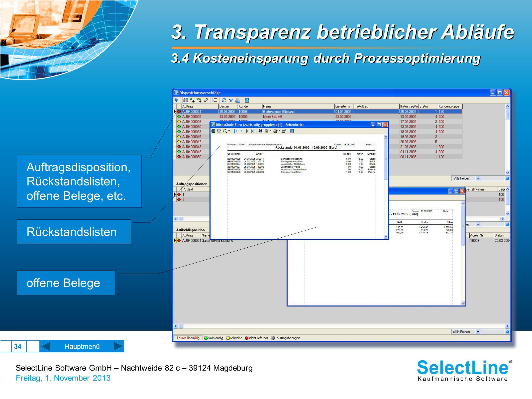 SelectLine Software GmbH – Nachtweide 82 c – 39124 Magdeburg Freitag, 1. November 2013 34 3. Transparenz betrieblicher Abläufe 3.4 Kosteneinsparung du