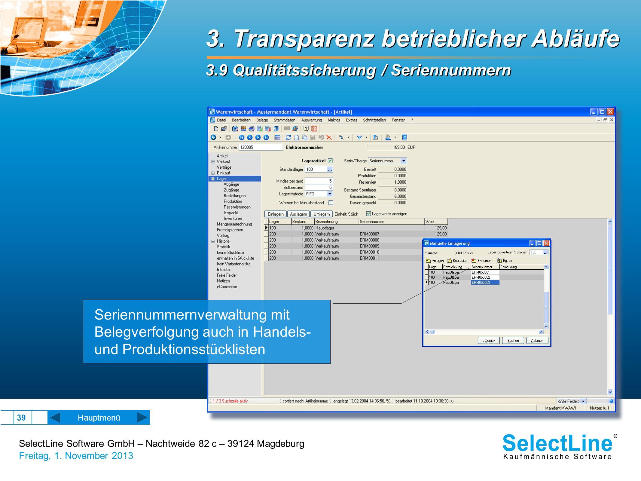 SelectLine Software GmbH – Nachtweide 82 c – 39124 Magdeburg Freitag, 1. November 2013 39 3. Transparenz betrieblicher Abläufe 3.9 Qualitätssicherung