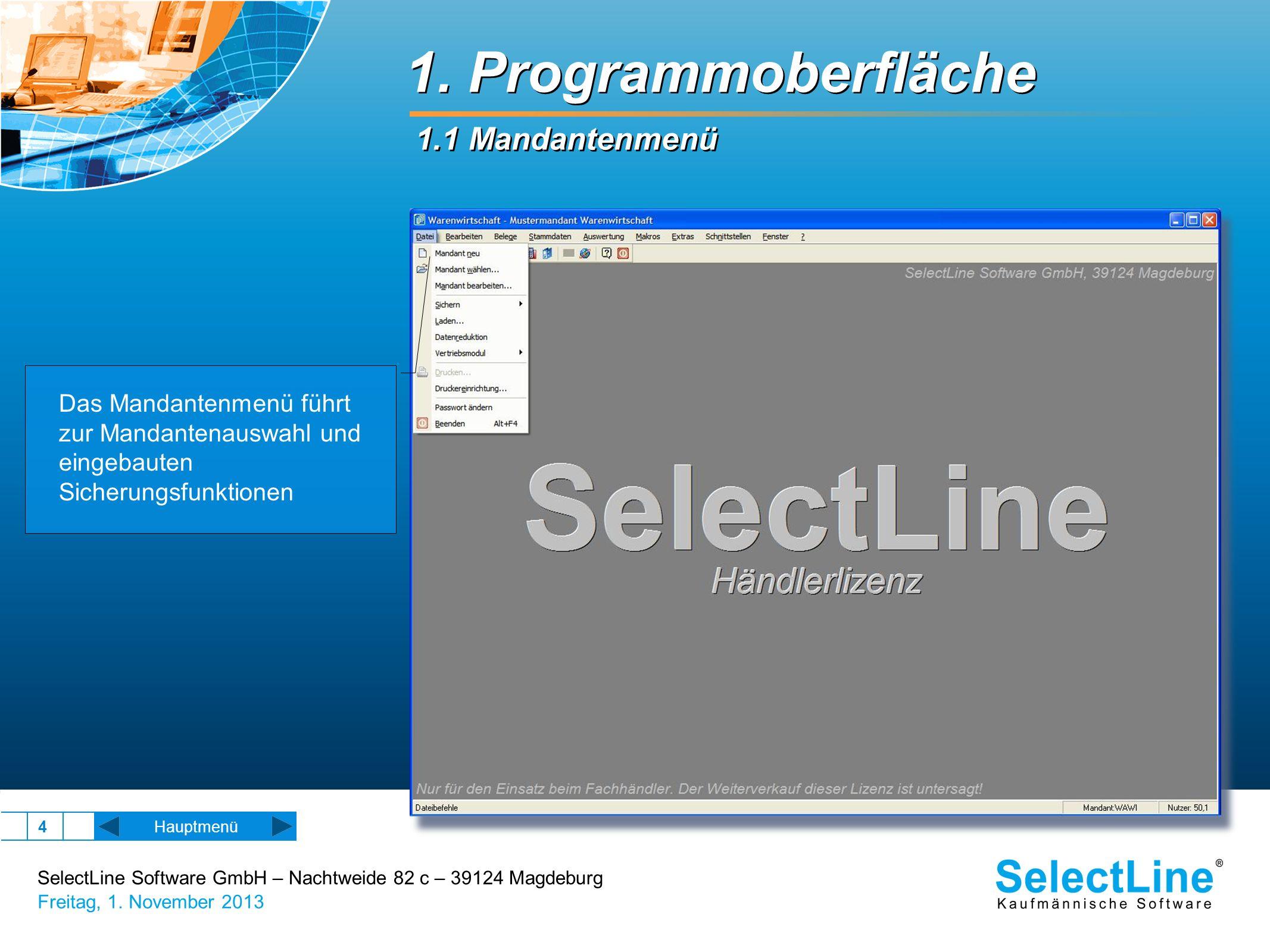 SelectLine Software GmbH – Nachtweide 82 c – 39124 Magdeburg Freitag, 1. November 2013 4 Das Mandantenmenü führt zur Mandantenauswahl und eingebauten