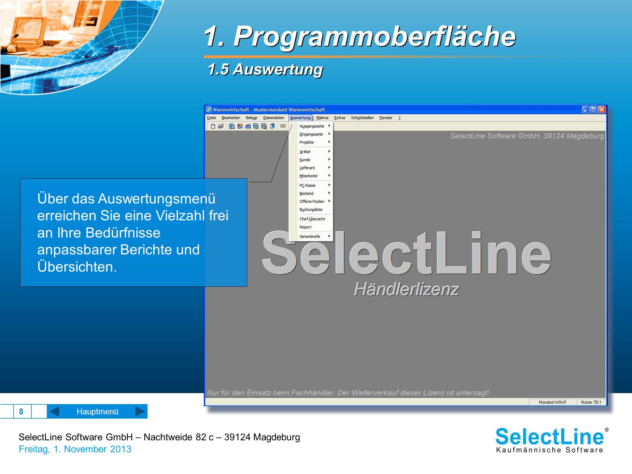 SelectLine Software GmbH – Nachtweide 82 c – 39124 Magdeburg Freitag, 1. November 2013 8 1. Programmoberfläche 1.5 Auswertung Über das Auswertungsmenü