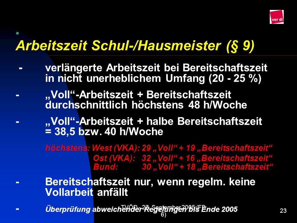 TVÖD - 27. September 2005 (FB 6) 23 Arbeitszeit Schul-/Hausmeister (§ 9) - verlängerte Arbeitszeit bei Bereitschaftszeit in nicht unerheblichem Umfang