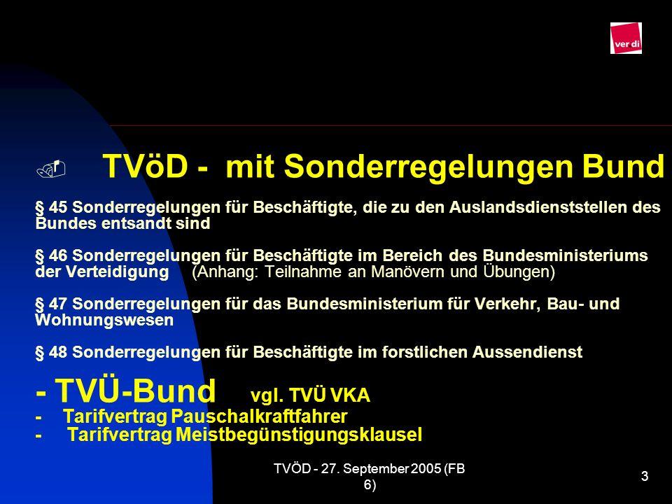 TVÖD - 27. September 2005 (FB 6) 3 TVöD - mit Sonderregelungen Bund § 45 Sonderregelungen für Beschäftigte, die zu den Auslandsdienststellen des Bunde
