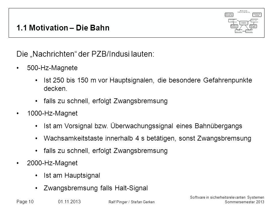 Software in sicherheitsrelevanten Systemen Sommersemester 2013 01.11.2013 Ralf Pinger / Stefan Gerken Page 10 1.1 Motivation – Die Bahn Die Nachrichte