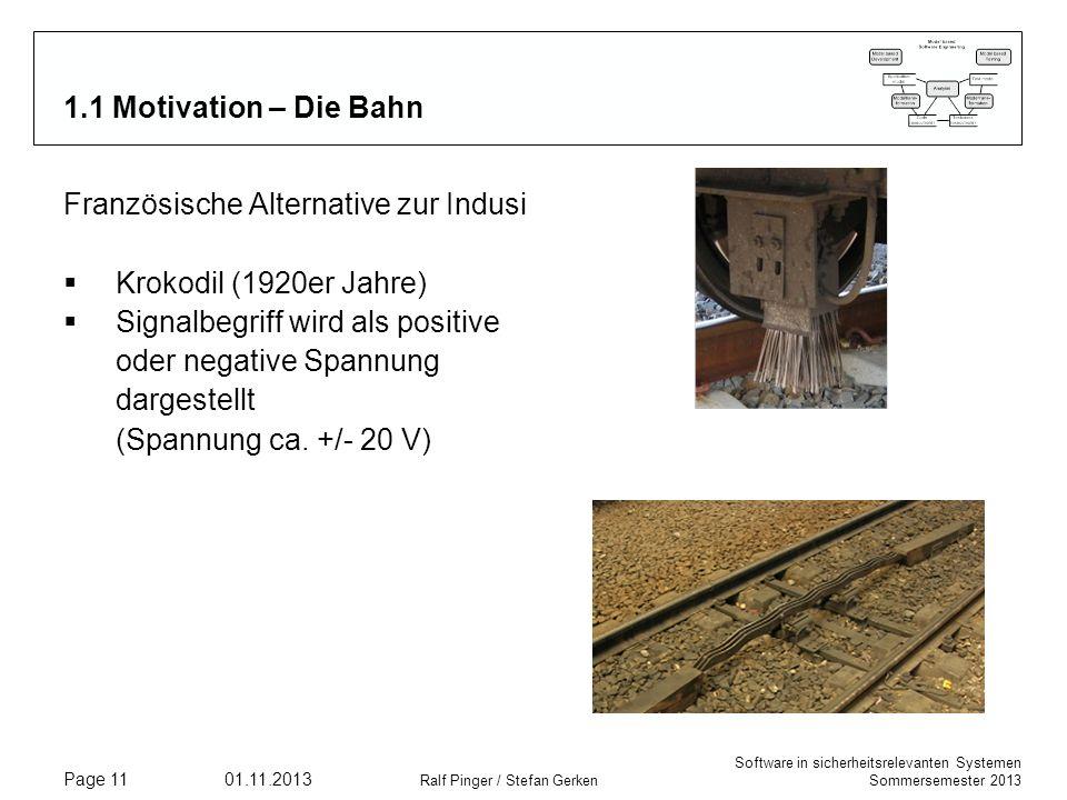 Software in sicherheitsrelevanten Systemen Sommersemester 2013 01.11.2013 Ralf Pinger / Stefan Gerken Page 11 1.1 Motivation – Die Bahn Französische A