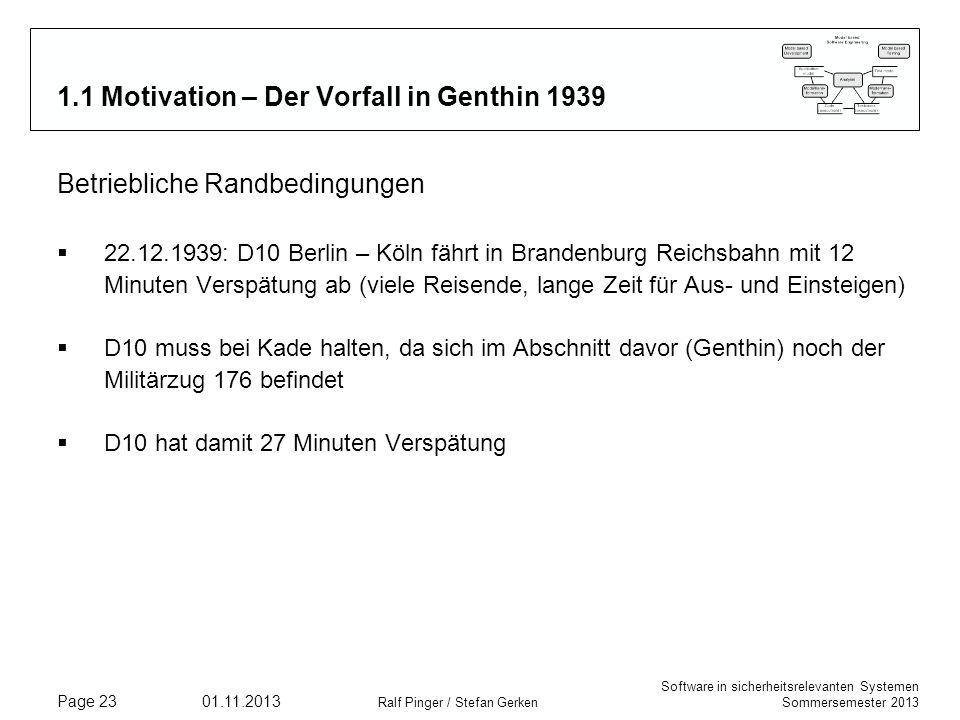 Software in sicherheitsrelevanten Systemen Sommersemester 2013 01.11.2013 Ralf Pinger / Stefan Gerken Page 23 1.1 Motivation – Der Vorfall in Genthin