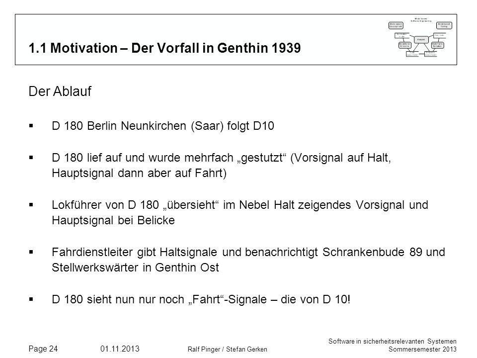Software in sicherheitsrelevanten Systemen Sommersemester 2013 01.11.2013 Ralf Pinger / Stefan Gerken Page 24 1.1 Motivation – Der Vorfall in Genthin