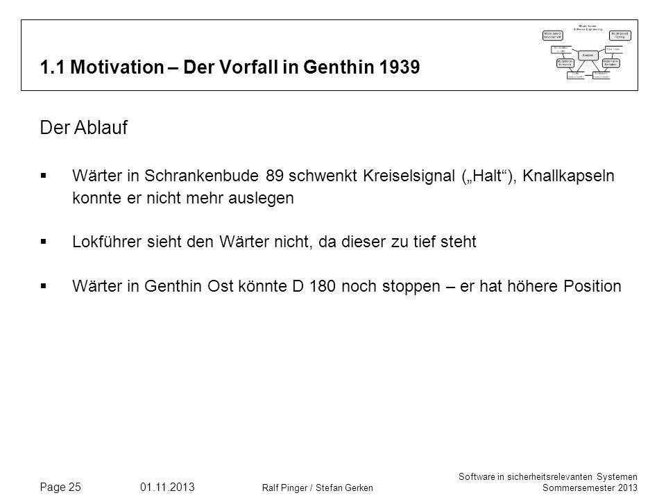 Software in sicherheitsrelevanten Systemen Sommersemester 2013 01.11.2013 Ralf Pinger / Stefan Gerken Page 25 1.1 Motivation – Der Vorfall in Genthin