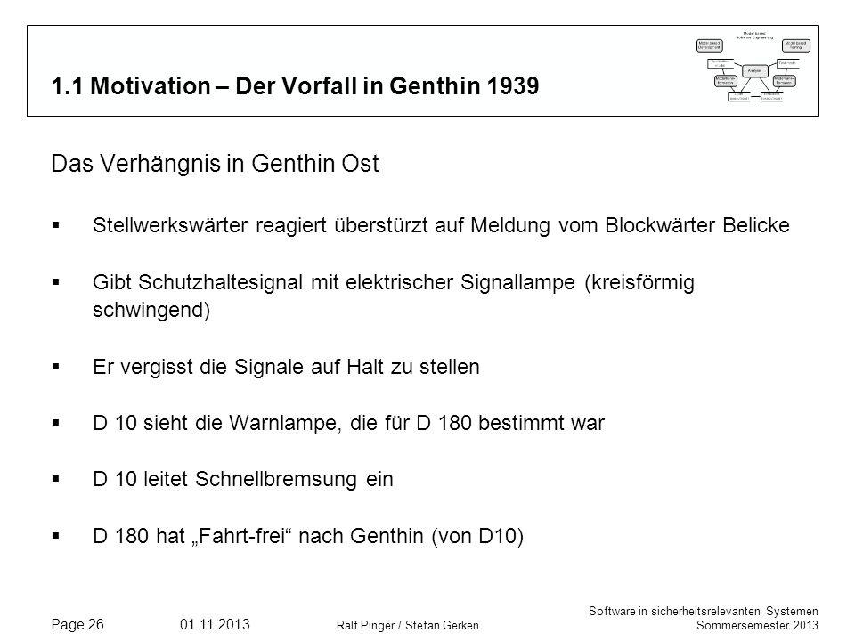 Software in sicherheitsrelevanten Systemen Sommersemester 2013 01.11.2013 Ralf Pinger / Stefan Gerken Page 26 1.1 Motivation – Der Vorfall in Genthin