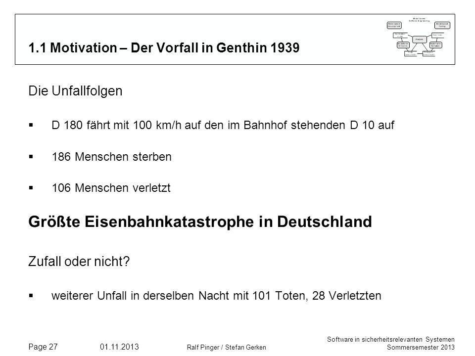 Software in sicherheitsrelevanten Systemen Sommersemester 2013 01.11.2013 Ralf Pinger / Stefan Gerken Page 27 1.1 Motivation – Der Vorfall in Genthin