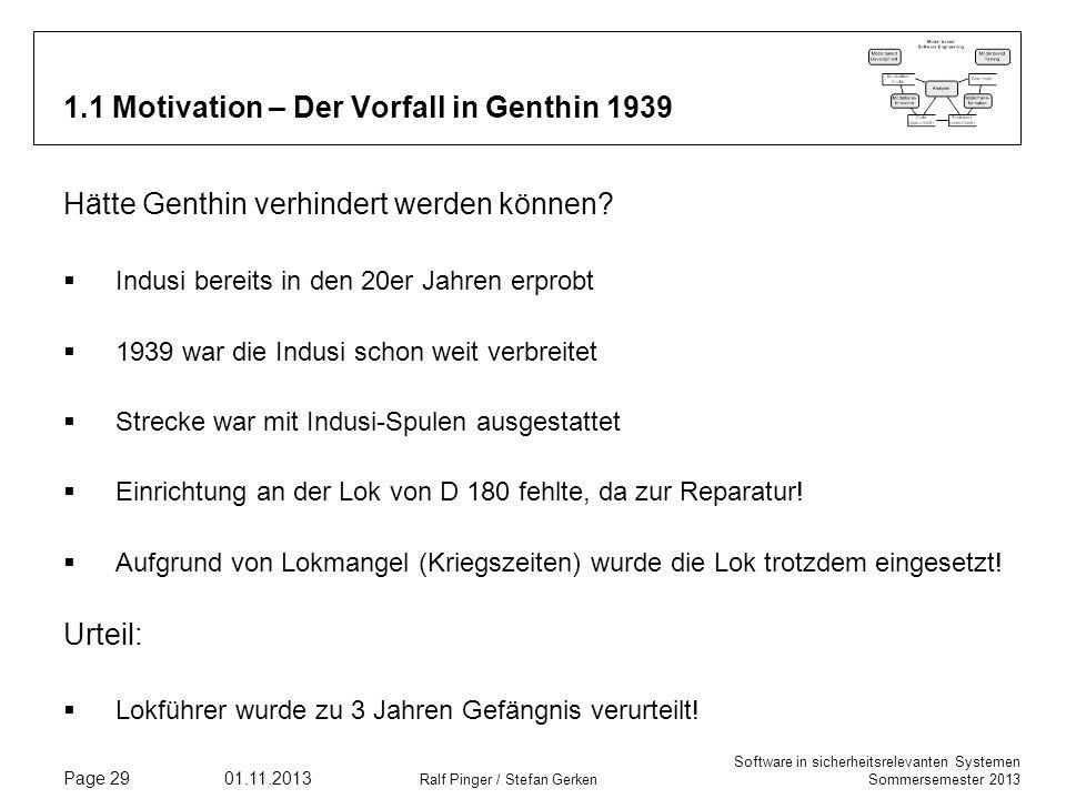 Software in sicherheitsrelevanten Systemen Sommersemester 2013 01.11.2013 Ralf Pinger / Stefan Gerken Page 29 1.1 Motivation – Der Vorfall in Genthin