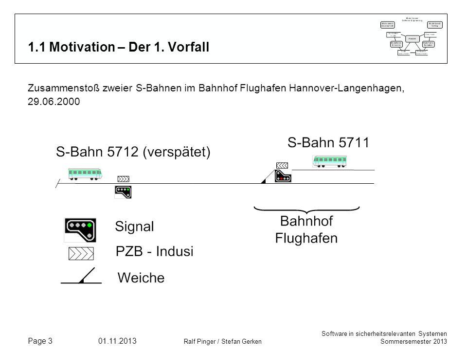 Software in sicherheitsrelevanten Systemen Sommersemester 2013 01.11.2013 Ralf Pinger / Stefan Gerken Page 3 1.1 Motivation – Der 1. Vorfall Zusammens