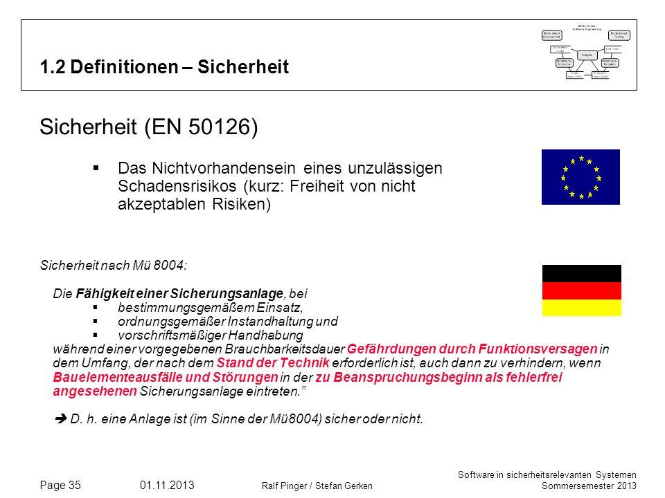 Software in sicherheitsrelevanten Systemen Sommersemester 2013 01.11.2013 Ralf Pinger / Stefan Gerken Page 35 1.2 Definitionen – Sicherheit Sicherheit