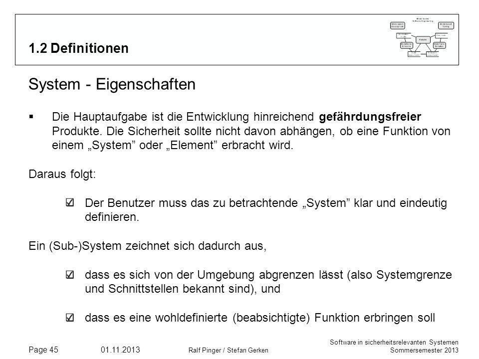 Software in sicherheitsrelevanten Systemen Sommersemester 2013 01.11.2013 Ralf Pinger / Stefan Gerken Page 45 1.2 Definitionen System - Eigenschaften