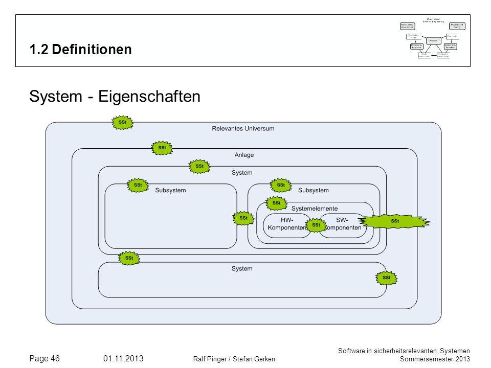 Software in sicherheitsrelevanten Systemen Sommersemester 2013 01.11.2013 Ralf Pinger / Stefan Gerken Page 46 1.2 Definitionen System - Eigenschaften