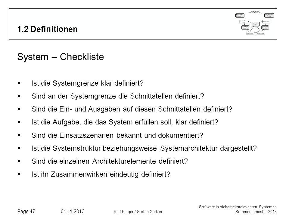 Software in sicherheitsrelevanten Systemen Sommersemester 2013 01.11.2013 Ralf Pinger / Stefan Gerken Page 47 1.2 Definitionen System – Checkliste Ist
