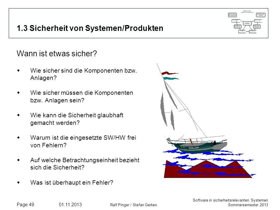 Software in sicherheitsrelevanten Systemen Sommersemester 2013 01.11.2013 Ralf Pinger / Stefan Gerken Page 49 1.3 Sicherheit von Systemen/Produkten Wa