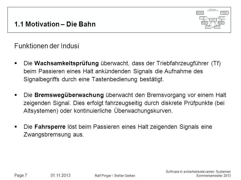 Software in sicherheitsrelevanten Systemen Sommersemester 2013 01.11.2013 Ralf Pinger / Stefan Gerken Page 7 1.1 Motivation – Die Bahn Funktionen der