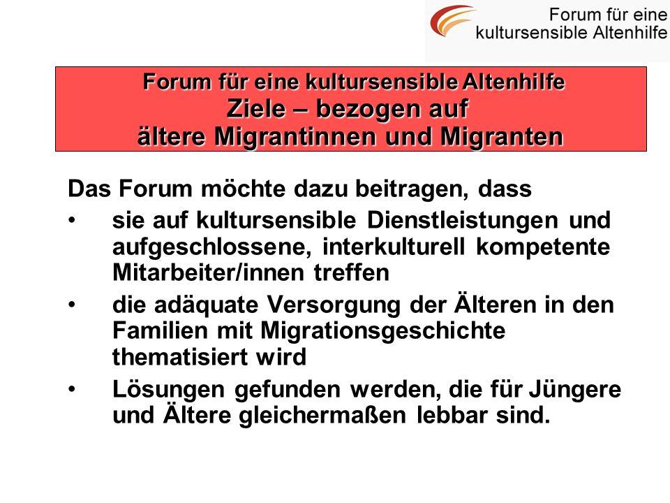 Das Forum möchte dazu beitragen, dass sie auf kultursensible Dienstleistungen und aufgeschlossene, interkulturell kompetente Mitarbeiter/innen treffen