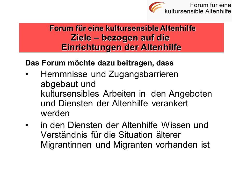 Das Forum möchte dazu beitragen, dass Hemmnisse und Zugangsbarrieren abgebaut und kultursensibles Arbeiten in den Angeboten und Diensten der Altenhilf