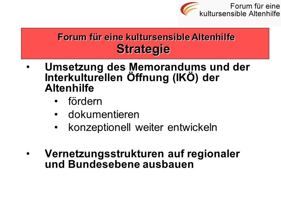 Umsetzung des Memorandums und der Interkulturellen Öffnung (IKÖ) der Altenhilfe fördern dokumentieren konzeptionell weiter entwickeln Vernetzungsstruk