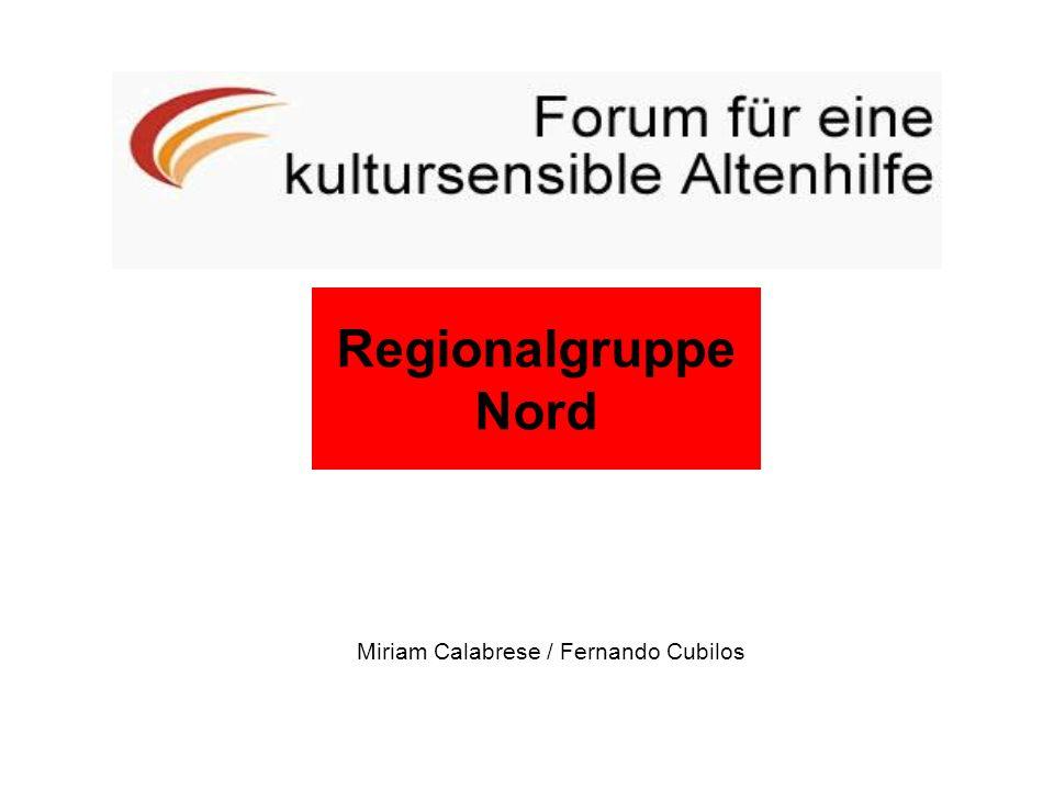 Regionalgruppe Ost Miriam Calabrese / Fernando Cubilos Regionalgruppe Nord