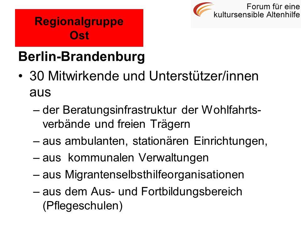 Berlin-Brandenburg 30 Mitwirkende und Unterstützer/innen aus –der Beratungsinfrastruktur der Wohlfahrts- verbände und freien Trägern –aus ambulanten,