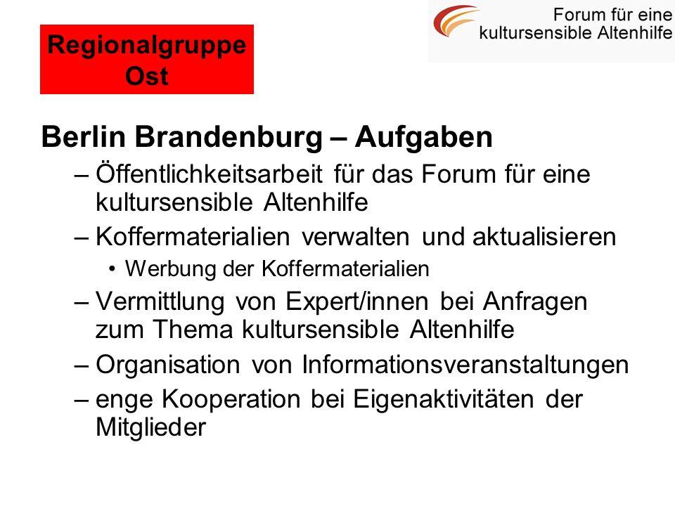 Berlin Brandenburg – Aufgaben –Öffentlichkeitsarbeit für das Forum für eine kultursensible Altenhilfe –Koffermaterialien verwalten und aktualisieren W