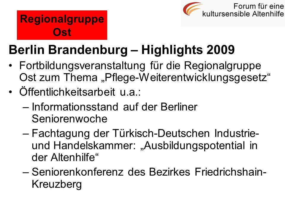 Berlin Brandenburg – Highlights 2009 Fortbildungsveranstaltung für die Regionalgruppe Ost zum Thema Pflege-Weiterentwicklungsgesetz Öffentlichkeitsarb