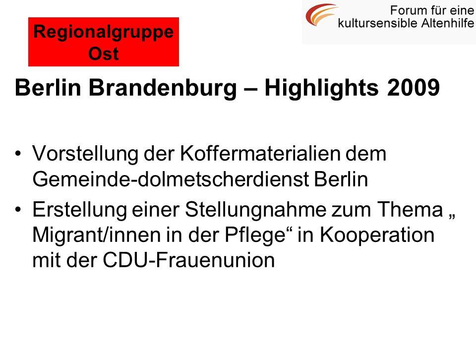 Berlin Brandenburg – Highlights 2009 Vorstellung der Koffermaterialien dem Gemeinde-dolmetscherdienst Berlin Erstellung einer Stellungnahme zum Thema