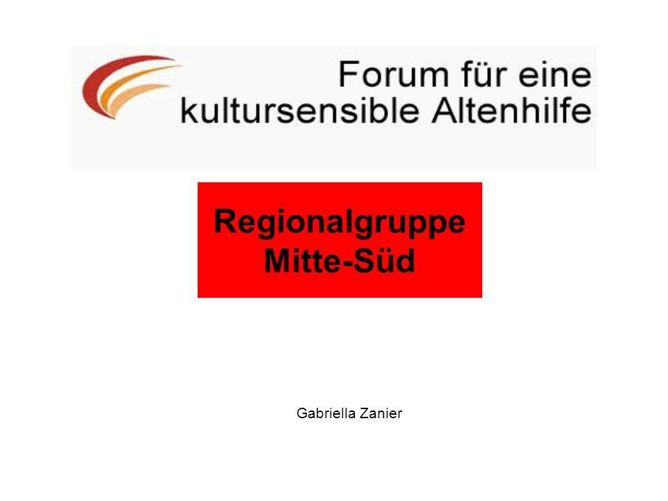 Regionalgruppe Ost Gabriella Zanier Regionalgruppe Mitte-Süd