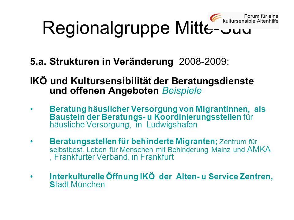 5.a.Strukturen in Veränderung 2008-2009: IKÖ und Kultursensibilität der Beratungsdienste und offenen Angeboten Beispiele Beratung häuslicher Versorgun