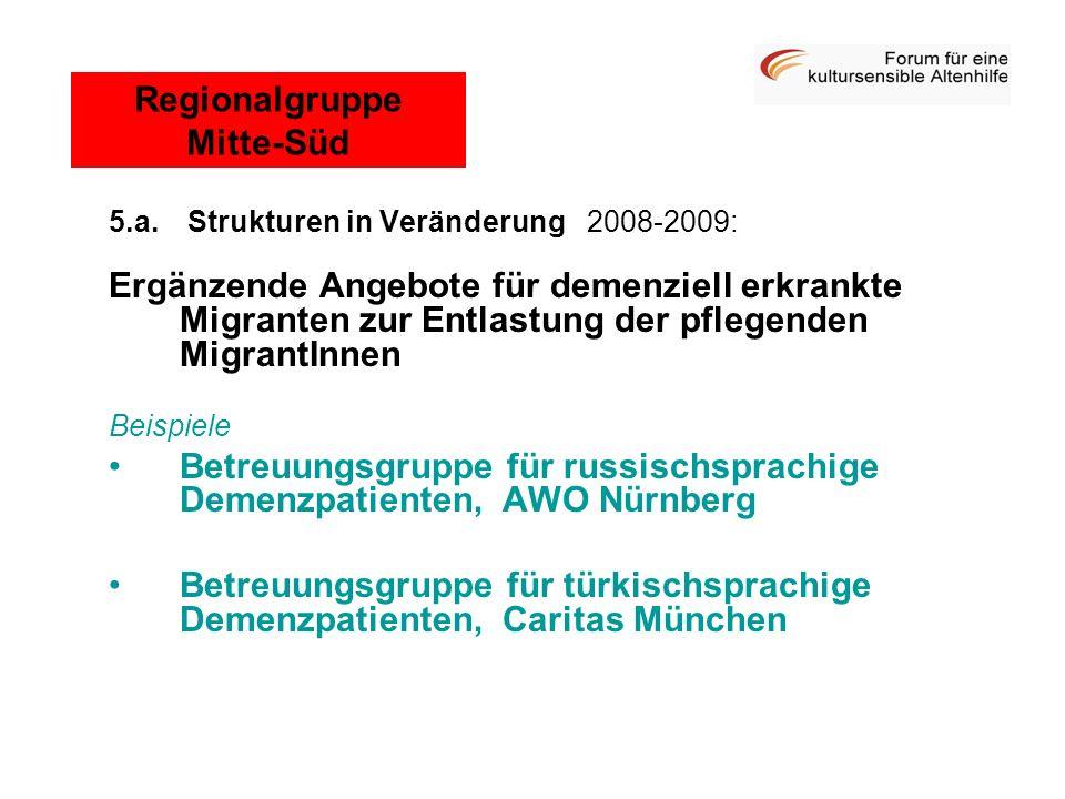 5.a. Strukturen in Veränderung 2008-2009: Ergänzende Angebote für demenziell erkrankte Migranten zur Entlastung der pflegenden MigrantInnen Beispiele