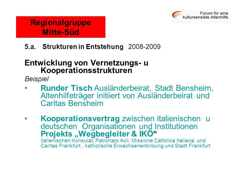5.a. Strukturen in Entstehung 2008-2009 Entwicklung von Vernetzungs- u Kooperationsstrukturen Beispiel Runder Tisch Ausländerbeirat, Stadt Bensheim, A