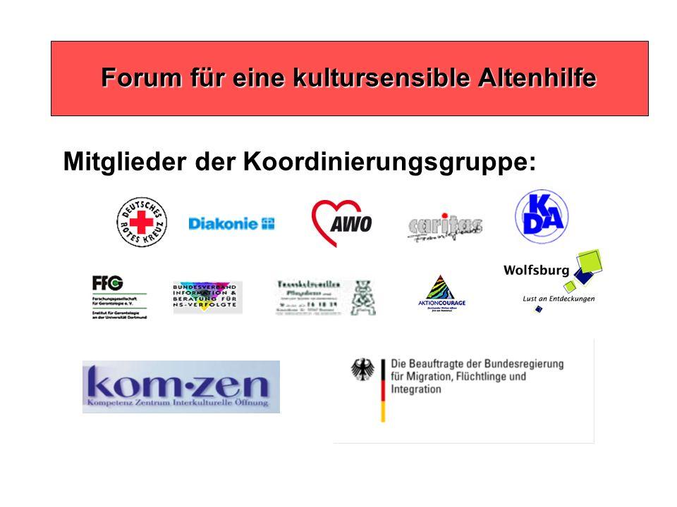 Mitglieder der Koordinierungsgruppe: Forum für eine kultursensible Altenhilfe Forum für eine kultursensible Altenhilfe
