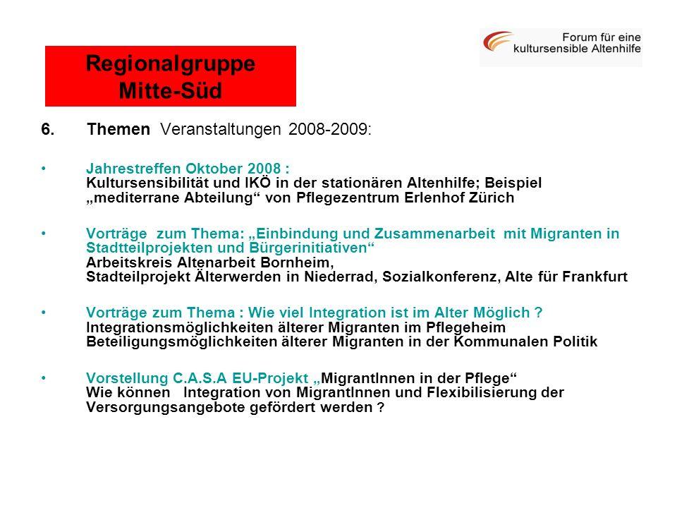 6.Themen Veranstaltungen 2008-2009: Jahrestreffen Oktober 2008 : Kultursensibilität und IKÖ in der stationären Altenhilfe; Beispiel mediterrane Abteil
