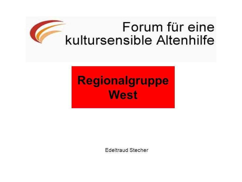 Regionalgruppe Ost Edeltraud Stecher Regionalgruppe West
