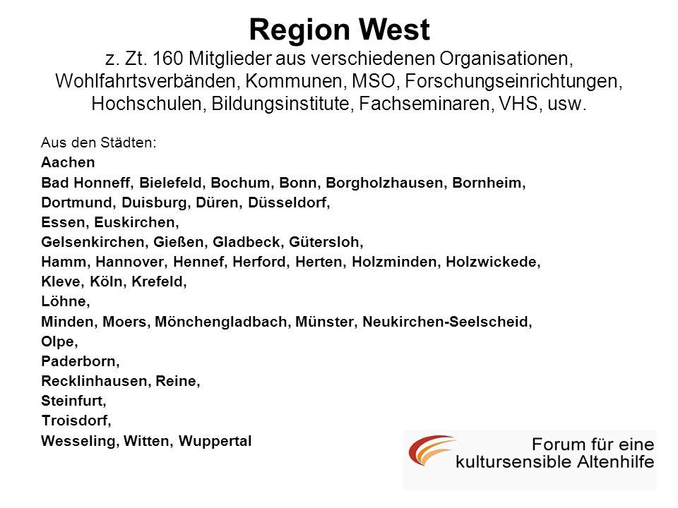 Region West z. Zt. 160 Mitglieder aus verschiedenen Organisationen, Wohlfahrtsverbänden, Kommunen, MSO, Forschungseinrichtungen, Hochschulen, Bildungs