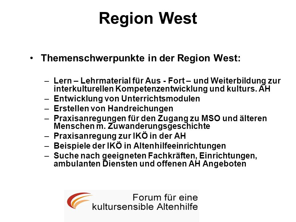 Region West Themenschwerpunkte in der Region West: –Lern – Lehrmaterial für Aus - Fort – und Weiterbildung zur interkulturellen Kompetenzentwicklung u