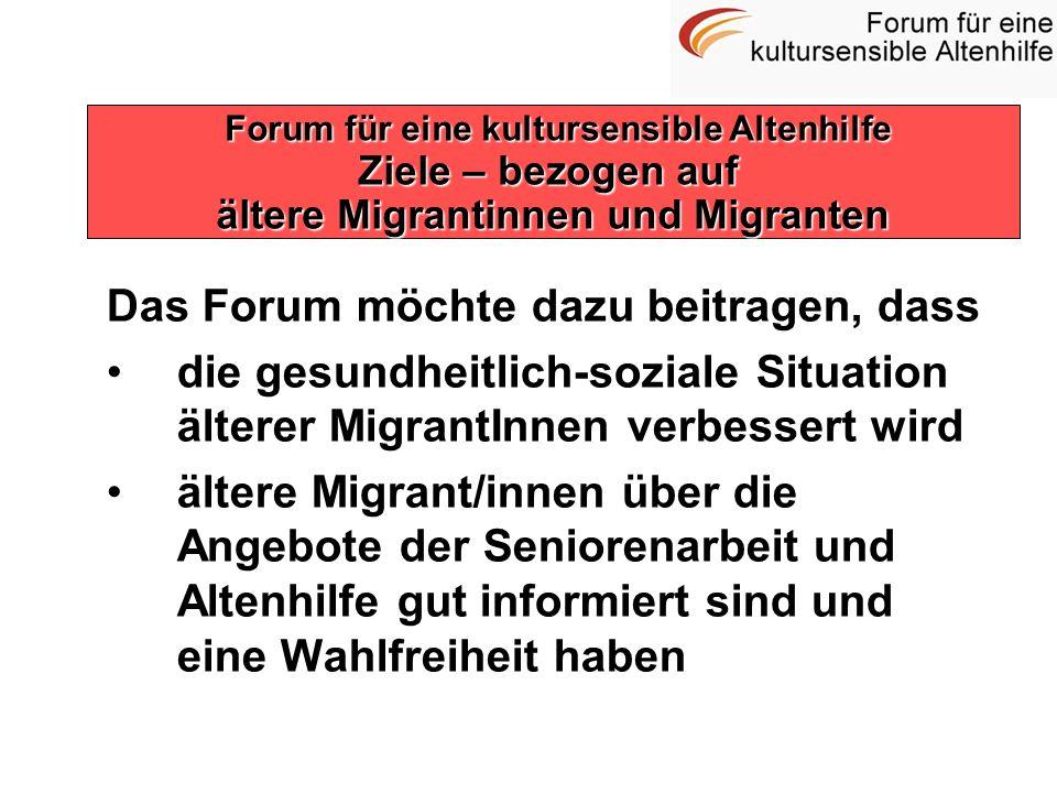 Das Forum möchte dazu beitragen, dass die gesundheitlich-soziale Situation älterer MigrantInnen verbessert wird ältere Migrant/innen über die Angebote