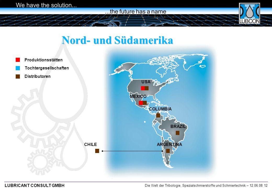 Die Welt der Tribologie, Spezialschmierstoffe und Schmiertechnik – 12.06.08 12 LUBRICANT CONSULT GMBH BRAZIL USA ARGENTINACHILE COLUMBIA MEXICO Nord-